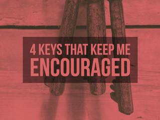 4 Keys That Keep Me Encouraged