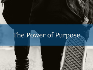 The Power of Purpose - Part 4