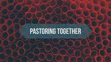 Pastoring Together