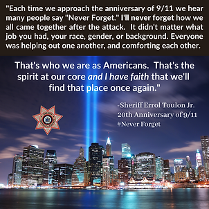 Each time we approach the anniversary of 911 we hear many people saying Never Forget. I'll