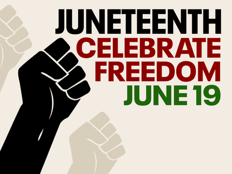Happy Juneteenth! We Celebrate the Anniversary of the  Emancipation
