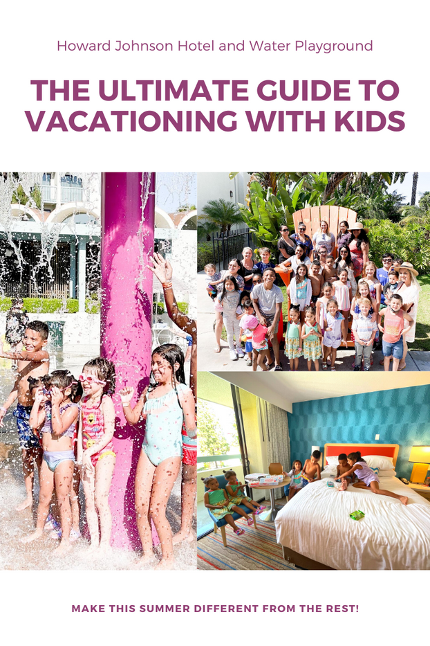 The Ultimate Guide to Vacationing with Kids | Howard Johnson Hotel and Water Playground, Anaheim