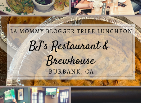Lunchin' with the LA Mommy Blogger Tribe at BJ's Restaurant & Brewhouse in Burbank, CA