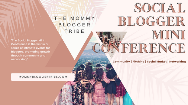 Social Blogger Mini Conference presented by The Mommy Blogger Tribe