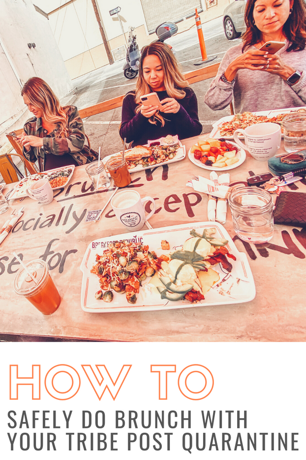 How TO Safely Do Brunch With Your Tribe Post Quarantine