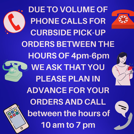 ☎️ PLAN IN ADVANCE FOR CURBSIDE PICK UP 🚗