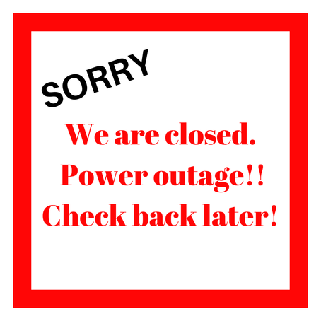 Closed until 3- power outage in Heights Road