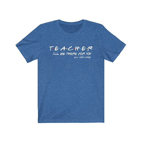 Teacher I'll Be There For You!