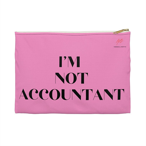 I'M NOT ACCOUNTANT Accessory Pouch