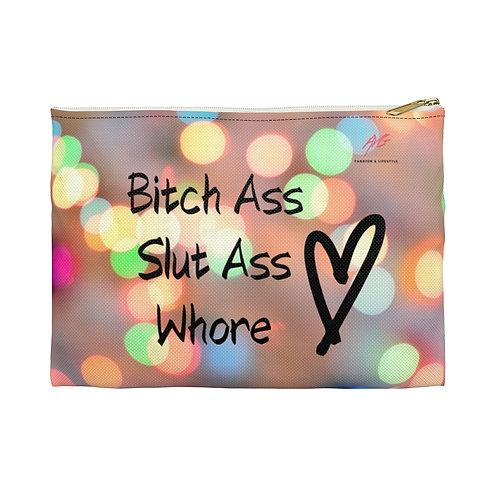 Bitch Ass Slut Ass Whore Accessory Pouch