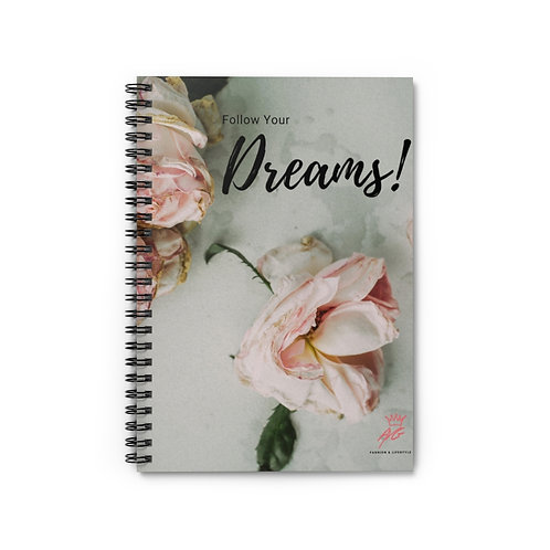 Follow Your Dreams! Spiral Notebook - Ruled Line