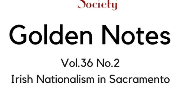 Vol.36 No.2 Irish Nationalism in Sacramento 1850-1890 (Digital Copy)