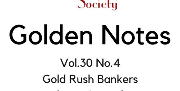 Vol.30 No.4 Gold Rush Bankers (Digital Copy)