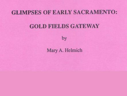 Vol.37 No.4 Glimpses of Early Sacramento: Gold Fields Gateway (Print Copy)