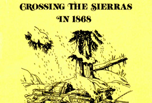 Vol.26 No.4 Crossing the Sierras in 1868 (Print Copy)