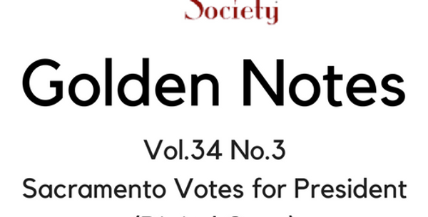 Vol.34 No.3 Sacramento Votes for President (Digital Copy)