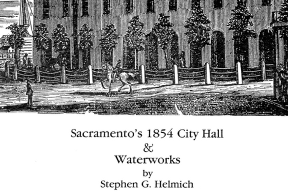 Vol.31 No.4 Sacramento's 1854 City Hall & Waterworks (Print Copy)