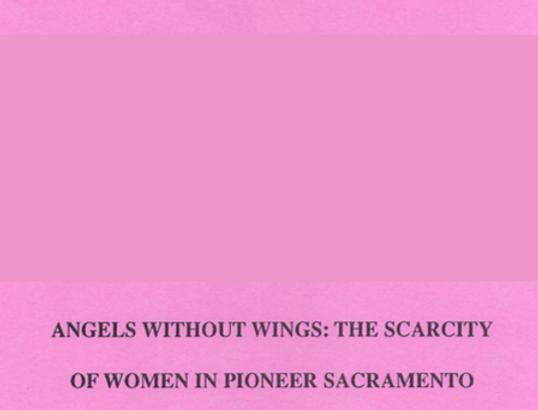 Vol.38 No.1 The Scarcity of Women in Pioneer Sacramento (Print Copy)