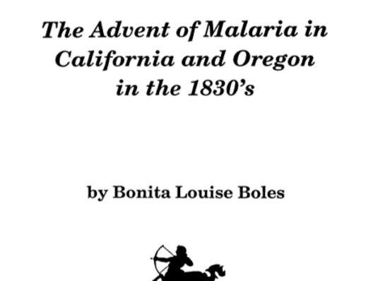 Vol.36 No.4 Advent of Malaria in California & Oregon in the 1830s (Print Copy)