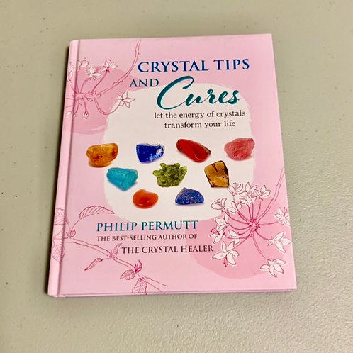 Crystal Tips And Cures by Philip Permutt