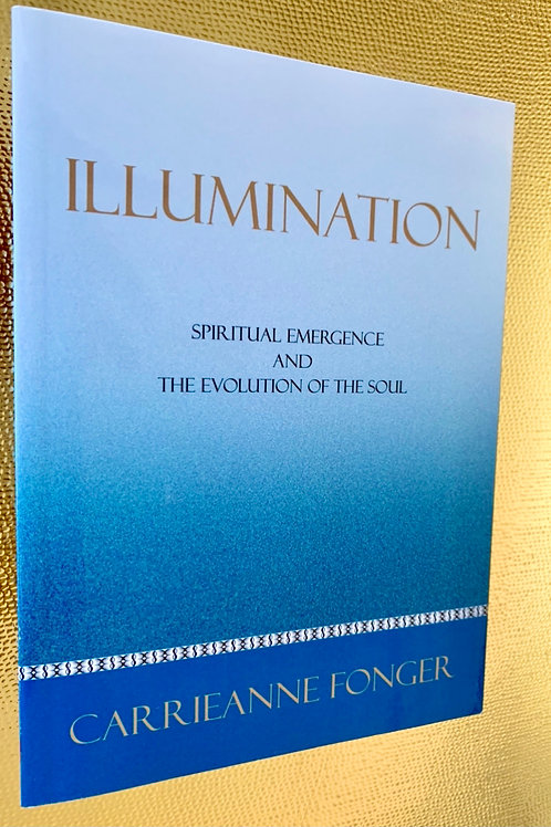 """""""Illumination: Spiritual Emergence And The Evolution Of The Soul"""""""