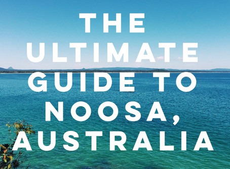 The Ultimate Guide to Noosa, Australia