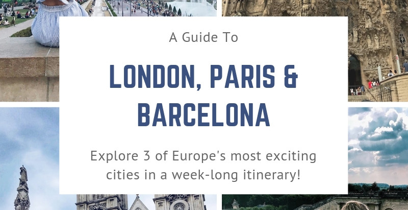 London, Paris and Barcelona in a Week!