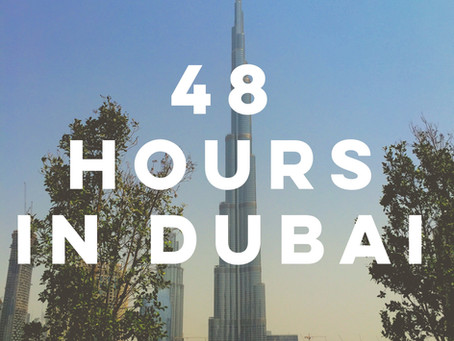 48 Hours in Dubai!