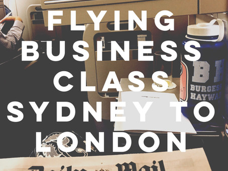 FLYING BUSINESS CLASS WITH BRITISH AIRWAYS SYDNEY TO LONDON