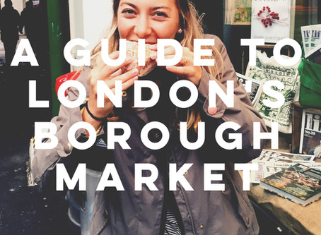 A GUIDE TO LONDON'S BOROUGH MARKET