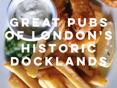 Great Pubs of London's Undiscovered Historical Docklands