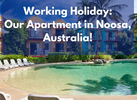 Working Holiday: Our Apartment in Noosa, Australia!