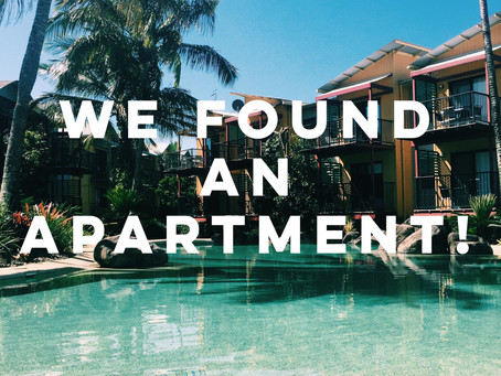 WE FOUND AN APARTMENT!