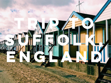 Trip to Suffolk, England