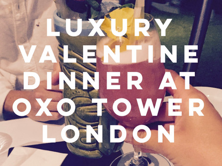 Luxury Valentine Dinner at OXO Tower London