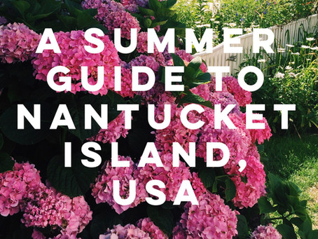A Summer Guide to Nantucket Island, USA