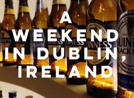 A Weekend in Dublin, Ireland