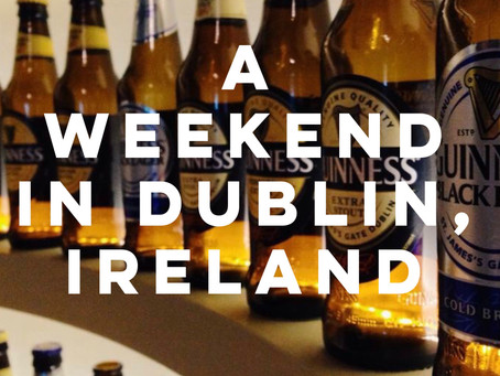A Weekend in Dublin, Ireland