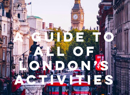 A Guide to ALL of London's Activities