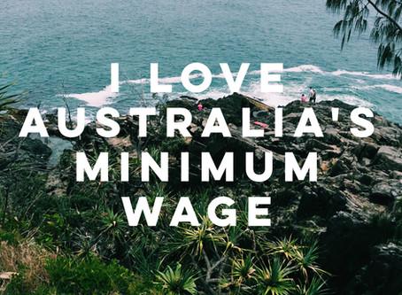 I Love Australia's Minimum Wage & Other Updates