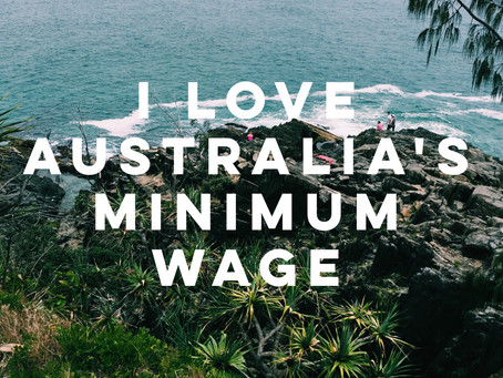 I Love Australia's Minimum Wage & Other Updates