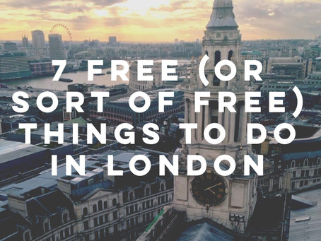 7 Free (Or Sort of Free) Things to Do in London