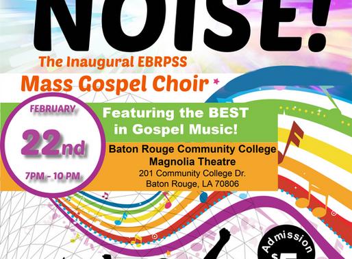 """MAKE A JOYFUL NOISE!""  EBR Fine Arts presents the inaugural Mass Gospel Choir's Show Feb. 22."