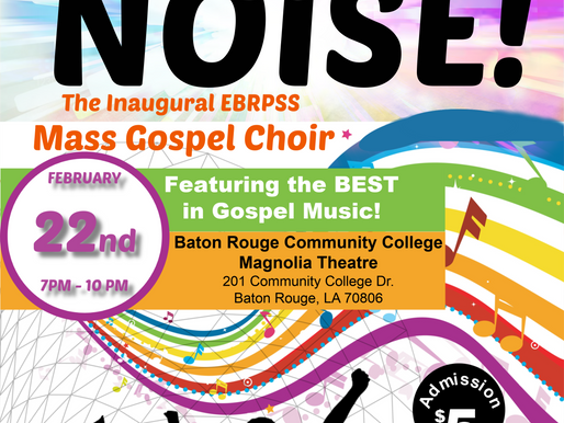 """MAKE A JOYFUL NOISE!""  EBR Fine Arts presents the inaugural Mass Gospel Choir's Show Feb. 22."