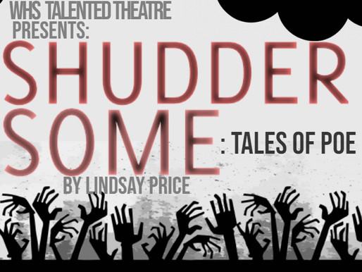 "Woodlawn High Presents ""Shuddersome"".  A Spooky play based on the Tales of Poe October 31st"