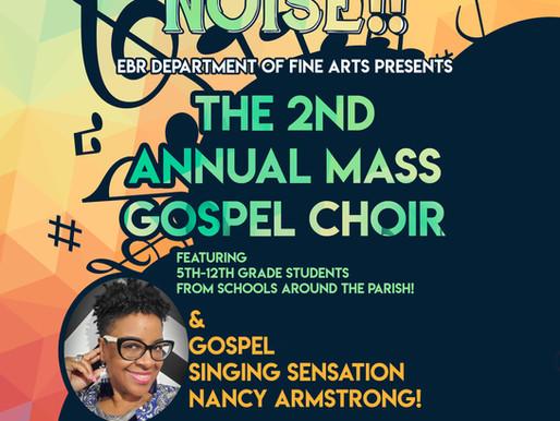MAKE A JOYFUL NOISE!  EBR Fine Arts presents the 2nd annual Mass Gospel Choir