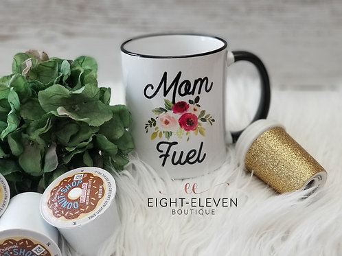 Mom Fuel - Coffee Mug 11oz