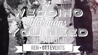 Four Wedding WarmUps You Need to Know