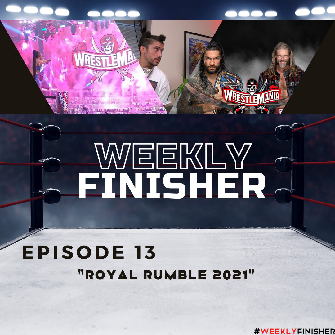 Royal Rumble 2021 | Episode 13