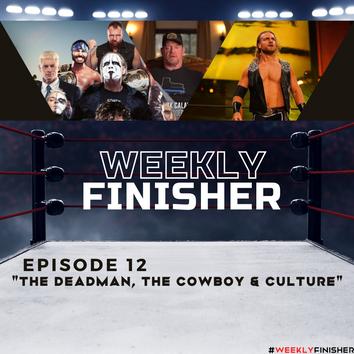 The Deadman, The Cowboy, & Culture | Episode 12